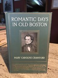 VINTAGE Romantic Days in Old Boston by Mary Caroline Crawford 1910 1st Ed. VG