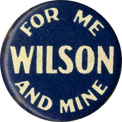 1916 Election Woodrow Wilson For Me And Mine Reelection Celluloid Pinback 6968