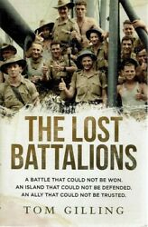 The Lost Battalions By Gilling Tom - Book - Pictorial Soft Cover - Military