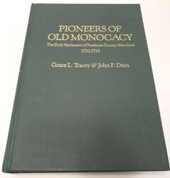 Pioneers Of Old Monocacy Frederick County, Maryland 1721-1743 - Tracey And Dern