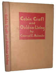 1947 1st Cabin Craft And Outdoor Living By Conrad Meinecke Illistrated