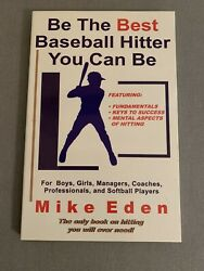 Be The Best Baseball Hitter You Can Be Book By Mike Eden Andldquonewandrdquo Free Shipping