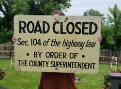 Vintage Road Closed Sign Transportation Collectible Highway Law 36 X 24 Rare