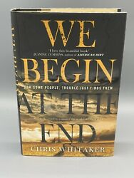 We Begin At The End Chris Whitaker Signed Numbered 1st Ed 1st Print