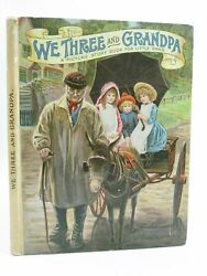 We Three And Grandpa - J.d., . Illus. By Wain, Louis And Cubitt, Edith A. And Hick