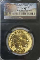 Ngc Pr70 2013 W Reverse Pf 50 Buffalo Gold Coin. Early Releases. Black.
