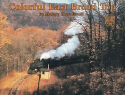 Colorful East Broad Top-ebt-by Mallory Hope Ferrell-soft Cover-autographed
