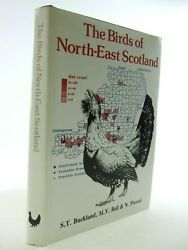 The Birds Of North-east Scotland - Buckland S.t. And Bell M.v. And Picozzi N. I