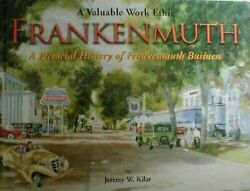 Frankenmuth A Pictorial History Of Frankenmuth Business [midwest History Books]
