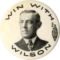 Classic 1912 Woodrow Win With Wilson Campaign Pinback 5221