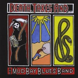 The Mud Bay Blues Band-death Taxes And The Mud Bay Blues Ban Uk Import Cd New
