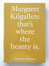 New Margaret Kilgallen 'that's Where The Beauty Is' Book Sealed Barry Mcgee
