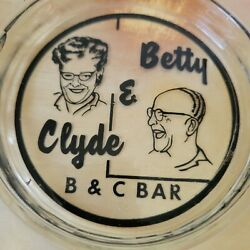 Vintage Ashtray Glass Betty And Clyde Bandc Bar Advertisement