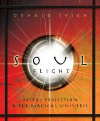 Soul Flight: Astral Projection and the Magical Universe