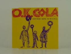 Ok Cola Everybody Wants To Be A Dj D23 3 Track Cd Single Picture Sleeve Invisi