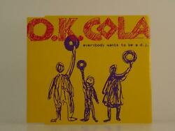 Ok Cola Everybody Wants To Be A D.j. H1 3 Track Cd Single Picture Sleeve Invis