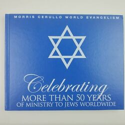 Celebrating More Than 50 Years Of Ministry To Jews Worldwide Cerullo Morris Z1