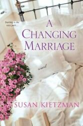 A Changing Marriage by Kietzman Susan in Used Like New