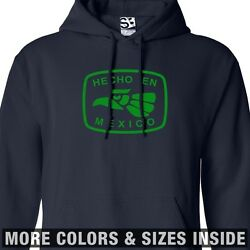 Hecho En Mexico Hoodie Mexican Hooded Sweatshirt - All Sizes And Colors