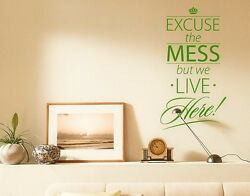 Excuse The Mess But We Live Here - Highest Quality Wall Decal Stickers