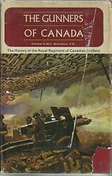 The Gunners Of Canada The History Of The Royal Regiment Of Canadian Artillery