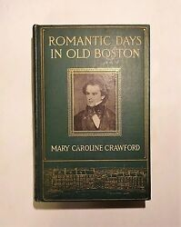 1910 Romantic Days In OLD BOSTON Mary Crawford People amp; City in 19th Century