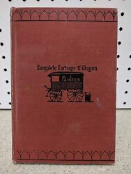 Rare Antique 1913 Hardcover Book The Complete Carriage And Wagon Painter