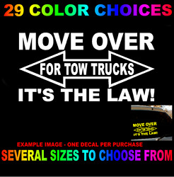 MOVE OVER FOR TOW TRUCKS ITS THE LAW DECAL STICKER EMERGENCY VEHICLE LOOK TWICE $11.97