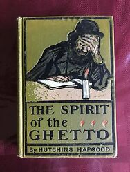 The Spirit Of The Ghetto Studies Of The Jewish Quarter New York 1902 1st Edition