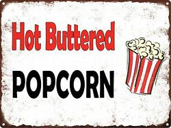 Hot Buttered Popcorn Metal Sign Retro Home Decor Vintage Look Man Cave 9x12 Ss97