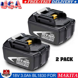2 Pack NEW BL1830 For MAKITA 18V 3.0AH Lithium Ion Battery BL1815 LXT 400 Tools $40.99