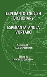 Esperanto-English Dictionary : Esperanta-Angla Vortaro by Paul Denisowski and...
