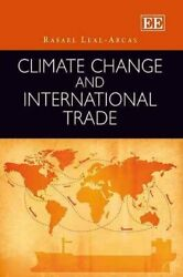 Climate Change and International Trade by Rafael Leal-Arcas and Marie Curie...