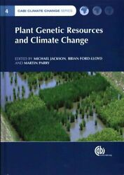 Plant Genetic Resources and Climate Change by Michael Jackson 9781780641973