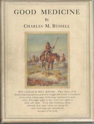 Charles M Russell Good Medicine Memories Of Real West 1st Hc Ed Dj
