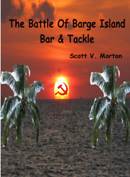 Scare Johnson The Battle Of Barge Island Bar And Tackle By Scott Morton 2014