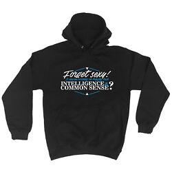Forget Sexy Intelligence Common Sense Funny Joke Hoodie Birthday For Him Her