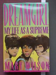 Signed Mary Wilson Dreamgirl My Life As A Supreme Signed Book Autograph Motown