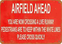 Metal Sign - You Are Now Crossing A Live Runway - Vintage Look Reproduction
