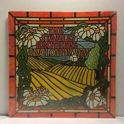 Stanley Brothers - Uncloudy Day Lp - County 753 - Sealed - New Old Stock