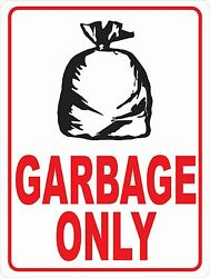 Garbage Only Sign. Size Options. Containers Refuse And Trash Only Can Bin Cans