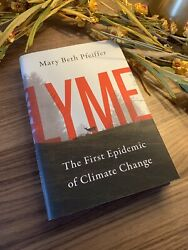 Lyme Disease Book - The First Epidemic of Climate Change Mary Beth Pfeiffer