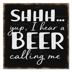 Shhh Beer Is Calling Me Rustic Looking Inspiration Funny Wood B3-12120061064