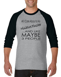 Raglan T-shirt 3/4 Sleeve All I Care About Is My Minature Pinscher Dog 3 People