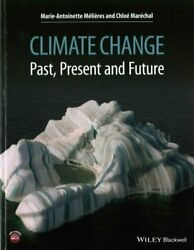 Climate Change : Past, Present, and Future by Marie-Antoinette Mélieres and...
