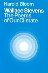Wallace Stevens The Poems of Our Climate by Prof. Harold Bloom 9780801491856