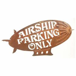 Airship Parking Only Wall Mount Sign Rusted Steel Steampunk Blimp Art
