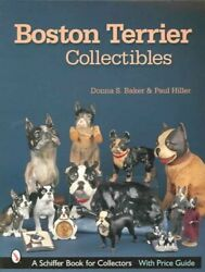 Boston Terrier Collectibles by Donna S. Baker and Paul Hiller (2003 Paperback)