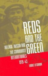 Reds and the Green Ireland Russia and the Communist Internatio... 9781904558194