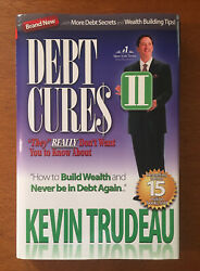 Debt Cures Ii They Really Don't Want You To Know About By Kevin Trudeau 2009,